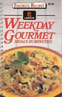 Lawry's Weekday Gourmet Meals in Minutes (Favorite Recipes) - GOOD