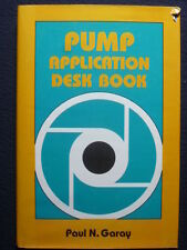 Pump Application Desk Book [Hardcover] by Garay, Paul N.