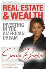 Real Estate and Wealth: Investing in the American Dream, Booker MBA, Sonia L., G
