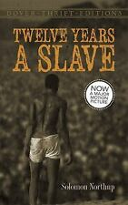 Dover Thrift Editions: 12 Years a Slave : A Memoir of Kidnap, Slavery and...