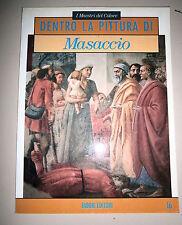 I Maestri del Colore # DENTRO LA PITTURA DI MASACCIO # Fabbri Editori 1991
