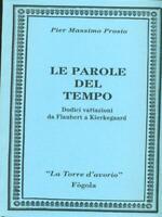 The Parole Del Tempo Pier Max Prosio Fazel Editore IN Torino 1997