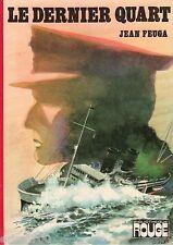 Le dernier quart / Jean FEUGA // Bibliothèque Rouge // 1ère Edition // Tragédie