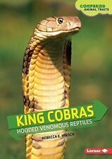 King Cobras: Hooded Venomous Reptiles (Comparing Animal Traits)-ExLibrary