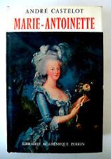 MARIE-ANTOINETTE-  André CASTELOT   -ED Librairie Académique PERRIN 1962