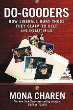 Do-Gooders: How Liberals Hurt Those They Claim to Help (and the Rest o-ExLibrary