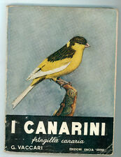 VACCARI GIUSEPPE I CANARINI SERINUS CANARIUS ENCIA 1965 I° EDIZ. ORNITOLOGIA