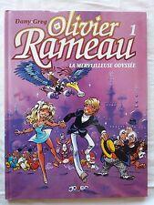 Olivier Rameau - T1 - La Merveilleuse Odyssée - Dany / Greg