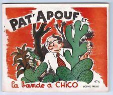 GERVY. Pat'Apouf et la bande à Chico. Bonne Presse 1947. Rare EO. superbe