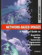 Network-Based Images: A Practical Guide to Acquisition, Storage,-ExLibrary