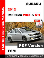 2012 SUBARU IMPREZA WRX AND WRX STI FACTORY SERVICE REPAIR WORKSHOP FSM MANUAL