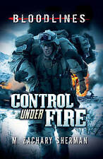 Control Under Fire by Sherman, M. Zachary (Paperback book, 2012)
