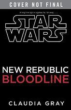 Star Wars: Bloodline : New Republic by Ballantine and Claudia Gray (2016, Hardc…