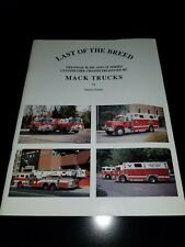 LAST OF THE BREED MACK TRUCKS THE FINAL R,MC,AND CF SERIES CUSTUMS FIRE CHASSIS