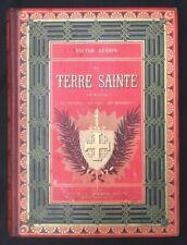 V. GUERIN ~ LA TERRE SAINTE ~ SON HISTOIRE, SES SOUVENIRS...  E. PLON & Cie 1882