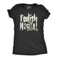 Womens Foolish Mortal Tshirt Funny Spooky Glow In The Dark Halloween Tee
