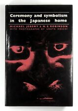 CEREMONY AND SYMBOLISM IN THE JAPANESE HOME Michael Jeremy M E Robinson HARDBACK