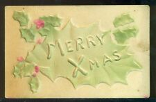 MERRY XMAS Heavily Embossed High Relief Large Holly Leaf Vintage 1908 Postcard