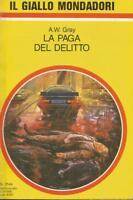 (A.W. Gray) La paga del delitto 1990 Mondadori il giallo 2144