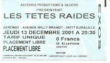 RARE / TICKET BILLET DE CONCERT - LES TÊTES RAIDES LIVE A LILLE ( FRANCE ) 2001
