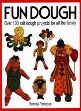 Fun Dough: Over 100 Salt Dough Projects for All the Family,Brenda Porteous
