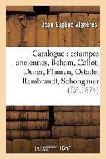 Catalogue: Estampes Anciennes, Beham, Callot, Durer, Flamen, Ostade,...