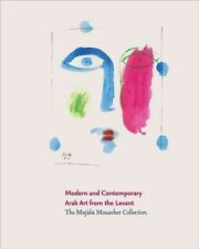 Modern and Contemporary Arab Art from the Levant: The Majida Mouasher Collection