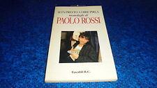 PAOLO ROSSI:SI FA PRESTO A DIRE PIRLA.MONOLOGHI.BALDINI.DICEMBRE 1992+AUTOGRAFO!