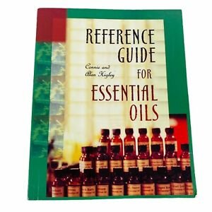 REFERENCE GUIDE For ESSENTIAL OILS Connie Higley Health Mind Body 1998