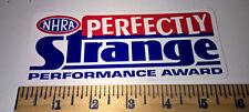 NHRA PERFECTLY STRANGE PERFORMANCE AWARD ~ STICKER ~ DECAL ~ RACING ~ TOOLBOX
