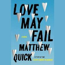 Love May Fail by Matthew Quick (2015, CD)