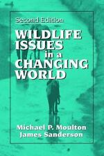 Wildlife Issues in a Changing World, Second Edition, James Sanderson, Michael Mo