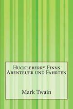 Huckleberry Finns Abenteuer und Fahrten by Mark Twain and Henny Koch (2014,...