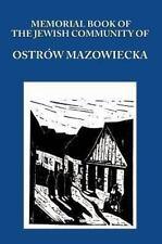 Memorial (Yizkor) Book of the Jewish Community of Ostrow Mazowiecka (Hardback or