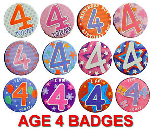AGE 4 BIRTHDAY BADGE MANY DESIGNS GIRL or BOY AGE 4