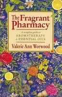 The Fragrant Pharmacy,Valerie Ann Worwood