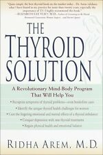 The Thyroid Solution: A Revolutionary Mind-Body Program That Will Help You by Ar