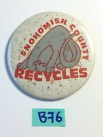 Vintage VTG SNOHOMISH COUNTY RECYCLES pin BACK Button Pinback B76