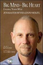 Big Mind Big Heart: Finding Your Way: By Dennis Genpo Merzel