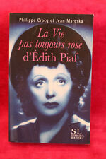 La vie pas toujours rose d'Edith Piaf - Philippe Crocq