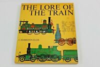 The Lore Of The Train by C. Hamilton Ellis Soft Cover