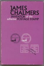 James Chalmers, Inventor of the Adhesive Postage Stamp, hardback 1st edition