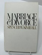 MARRIAGE & DIVORCE Divorce Is Not a Cure for Difficulty Spencer W Kimball Mormon