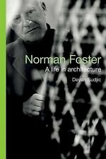 Norman Foster: A Life In Architecture: By Deyan Sudjic