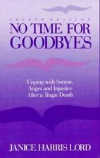 No Time for Goodbyes: Coping with Sorrow, Anger, and Injustice after a Tragic De