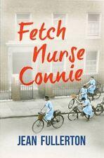 Fetch Nurse Connie by Jean Fullerton 9781409151111 (Hardback, 2015)