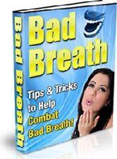 """ Bad Breath "" Ebook - PDF - Tips & Tricks To Help Combat Causes Remedies Herbs"