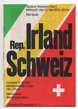 Orig.PRG    EM - Qualifikation 1975   SCHWEIZ - REPUBLIK IRLAND  !!  SELTEN