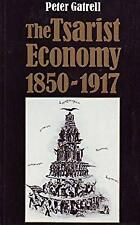Tsarist Economy 1850-1917 by Gatrell, Peter