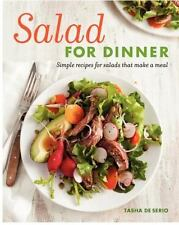 Salad for Dinner: Simple Recipes for Salads That Make a Meal (Paperback or Softb